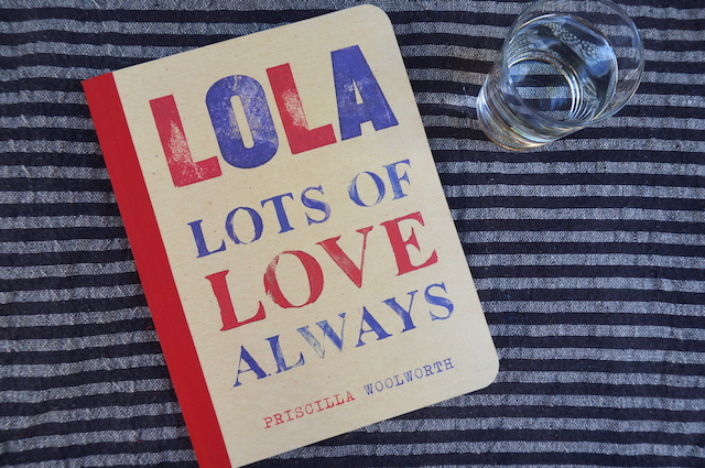 LOLA-lots-of-love-always-Priscilla-Woolworth-Remodelista